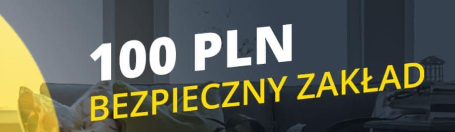 100 PLN bezpieczny zakład w Fortuna Online